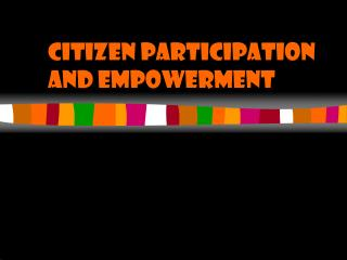 Citizen Participation and Empowerment