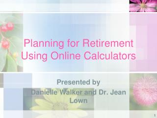 Planning for Retirement Using Online Calculators