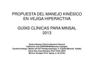 PROPUESTA DEL MANEJO KINÉSICO EN VEJIGA HIPERACTIVA GUÍAS CLÍNICAS PARA MINSAL 2013