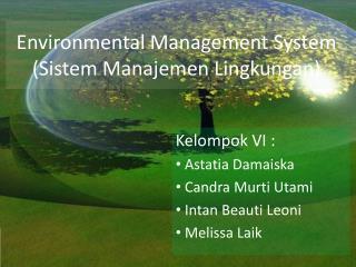 Environmental Management System ( Sistem Manajemen Lingkungan )