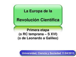 Universidad, Ciencia y Sociedad 11/04/2013