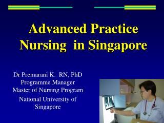 Advanced Practice Nursing  in Singapore