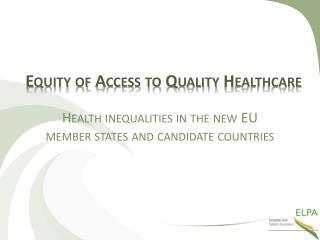 Equity of Access to Quality Healthcare