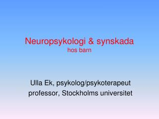 Neuropsykologi & synskada hos barn