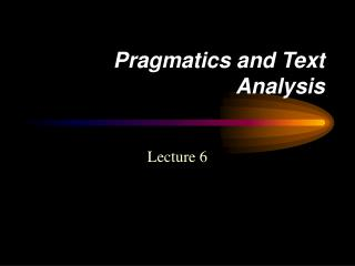 Pragmatics and Text Analysis