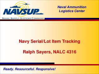 Navy Serial/Lot Item Tracking Ralph Sayers, NALC 4316