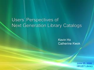 Users' Perspectives of  Next Generation Library Catalogs