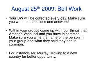 August 25 th  2009: Bell Work