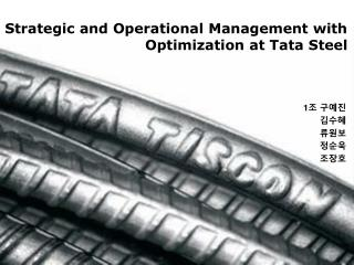 Strategic and Operational Management with Optimization at Tata Steel