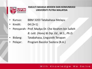 FAKULTI BAHASA MODEN DAN KOMUNIKASI UNIVERSITI PUTRA MALAYSIA