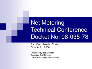 Net Metering Technical Conference Docket No. 08-035-78