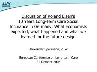 Alexander Spermann, ZEW European Conference on Long-term Care 21 October 2005