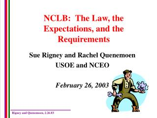NCLB:  The Law, the Expectations, and the Requirements