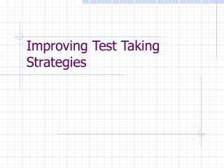 Improving Test Taking Strategies