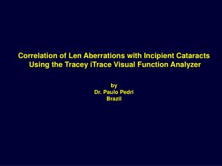 Correlation of Len Aberrations with Incipient Cataracts