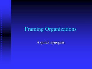 Framing Organizations