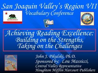 John J. Pikulski, Ph.D.     Sponsored by :  Lou Massicci, Central Valley Representative