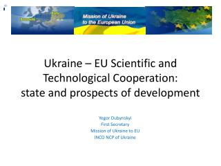 Ukraine � EU Scientific and Technological  Cooperation: state  and prospects of development