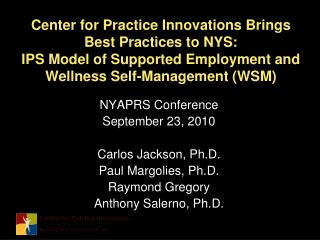 Center for Practice Innovations Brings Best Practices to NYS: IPS Model of Supported Employment and Wellness Self-Manage