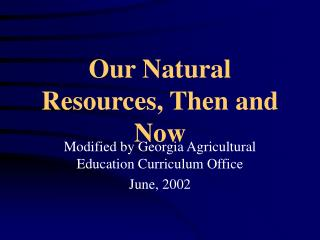 Our Natural Resources, Then and Now