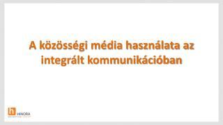 A közösségi média használata az integrált kommunikációban