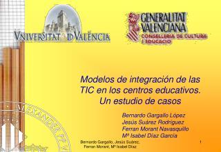 Modelos de integración de las TIC en los centros educativos. Un estudio de casos