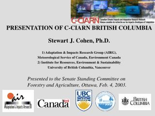 PRESENTATION OF C-CIARN BRITISH COLUMBIA  Stewart J. Cohen, Ph.D.