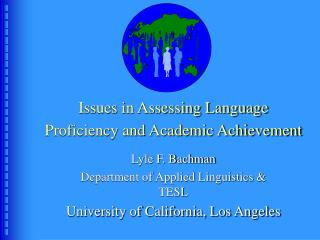Issues in Assessing Language Proficiency and Academic Achievement