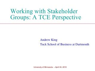 Working with Stakeholder Groups: A TCE Perspective