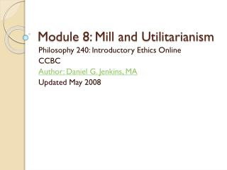 Module 8: Mill and Utilitarianism