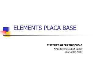 ELEMENTS PLACA BASE