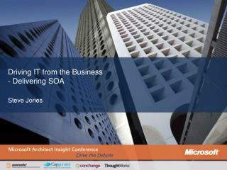 Driving IT from the Business - Delivering SOA