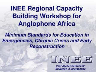 INEE Regional Capacity Building Workshop for Anglophone Africa