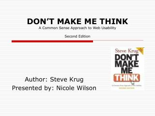 DON'T MAKE ME THINK A Common Sense Approach to Web Usability Second Edition
