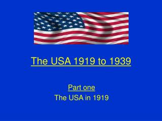The USA 1919 to 1939