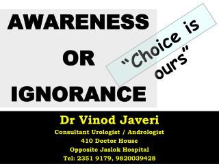 Dr Vinod Javeri Consultant Urologist / Andrologist 410 Doctor House Opposite Jaslok Hospital