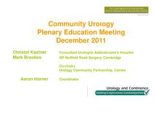 Community Urology Plenary Education Meeting December 2011