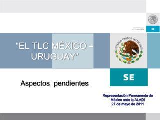 Representación Permanente de México ante la ALADI 27 de mayo de 2011