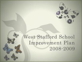West Stafford School  Improvement Plan  2008-2009