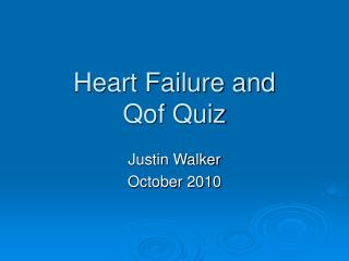 Heart Failure and  Qof Quiz