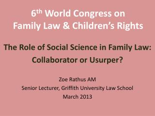 6 th  World Congress on  Family Law & Children's Rights
