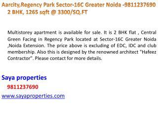 Aarcity,Regency  Park Sector-16C Greater  Noida  -9811237690  2 BHK,  1265  sqft @  3300/SQ.FT