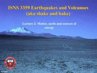 ISNS 3359 Earthquakes and Volcanoes (aka shake and bake)
