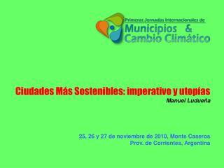 25, 26 y 27 de noviembre de 2010, Monte Caseros Prov. de Corrientes, Argentina