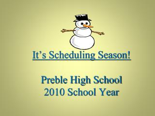 It's Scheduling Season! Preble High School 2010 School Year