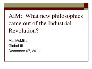 AIM:  What new philosophies came out of the Industrial Revolution?