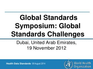 Global Standards Symposium:  Global Standards Challenges