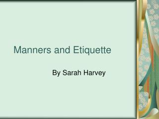 Manners and Etiquette