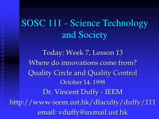 Today: Week 7, Lesson 13  Where do innovations come from?  Quality Circle and Quality Control