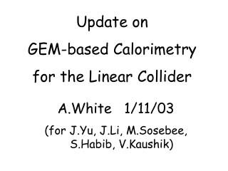 Update on GEM-based Calorimetry for the Linear Collider